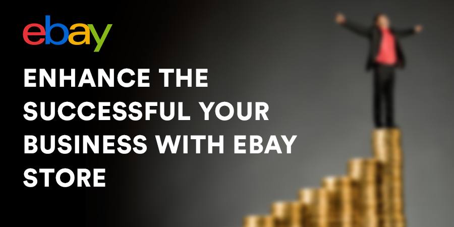 Enhance-the-Successful-Your-Business-With-eBay-Store