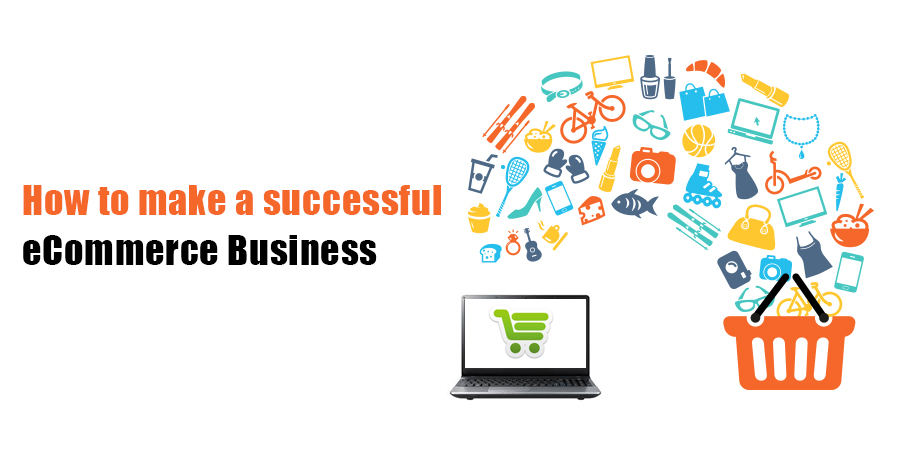 How-to-make-a-successful-eCommerce-Business