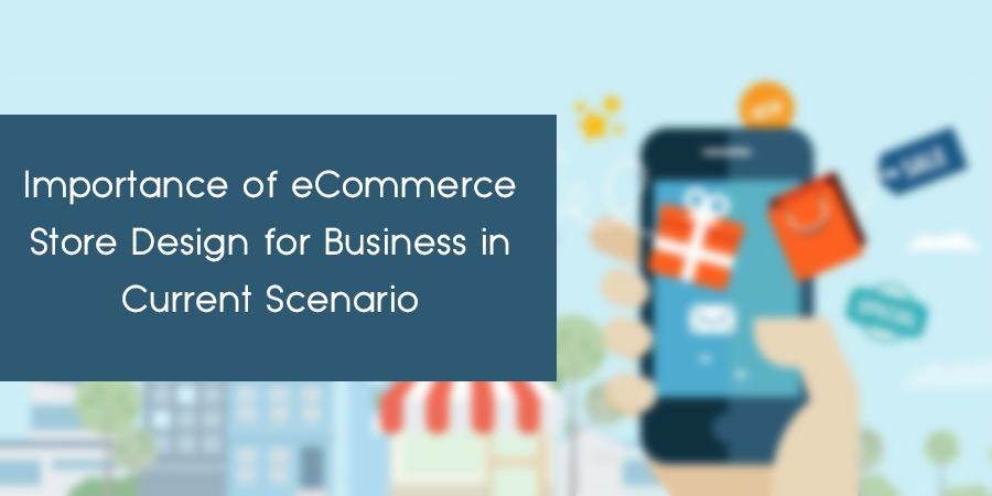 Importance-of-eCommerce-Store-Design-for-Business-in-Current-Scenario