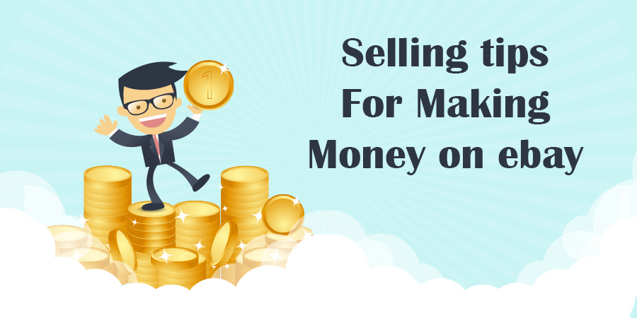 Selling-Tips-For-Making-Money-on-eBay