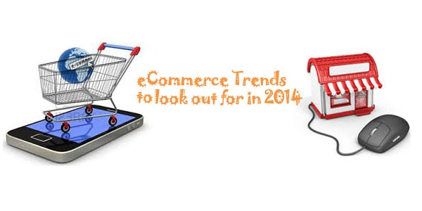 Top eCommerce Trends to look out for in 2014
