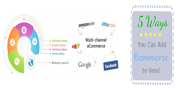 Be a Multi-Channel Retailer 5 Ways You Can Add E-Commerce to Vend
