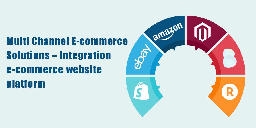 Multi-Channel-E-commerce-Solutions-–-Integration-e-commerce-website-platform