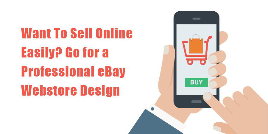 Want-To-Sell-Online-Easily-Go-for-a-Professional-eBay-Webstore-Design