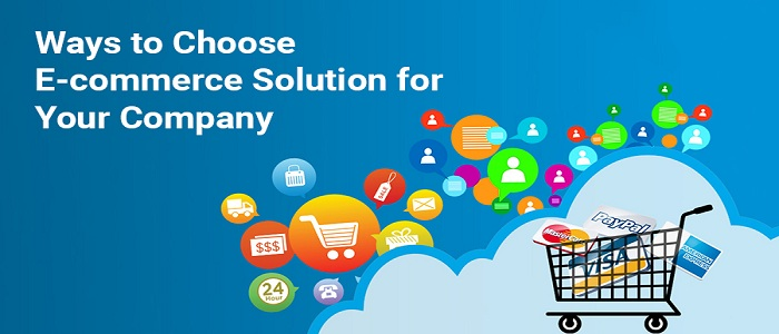 Ways-to-choose-E-commerce-solution-for-your-company