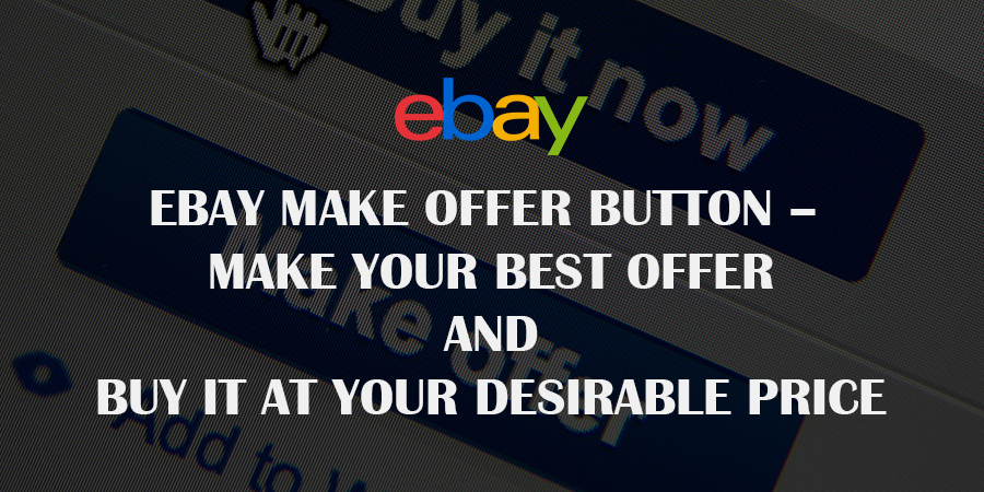 Ebay-Make-Offer-Button-Make-your-Best-Offer-and-buy-it-at-your