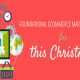 Foundational-Ecommerce-Marketing-Tactics-For-This-Christmas