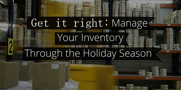 Get-It-Right-Manage-Inventory-During-The-Holiday-Season