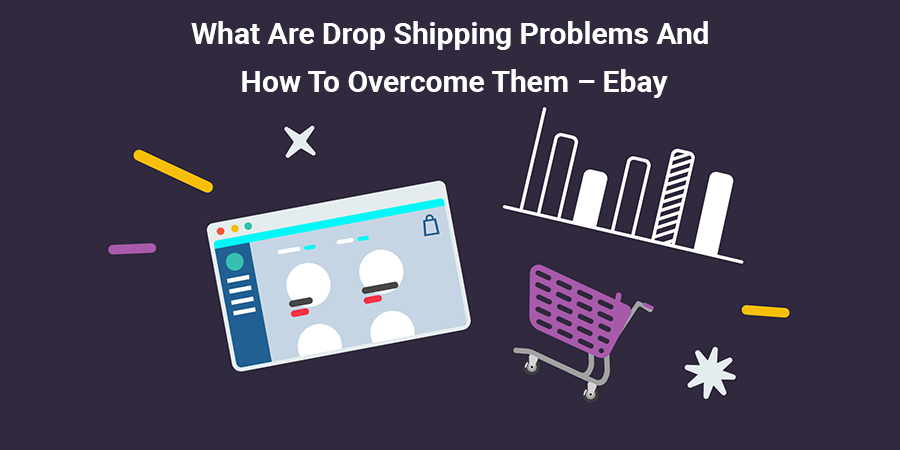 What Are Drop Shipping Problems And How To Overcome Them Ebay Ebusiness Guru