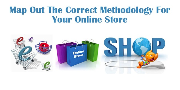 Map-Out-The-Correct-Methodology-For-Your-Online-Store