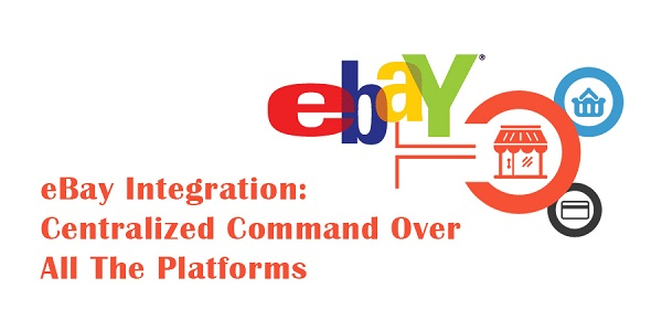 eBay-Integration-Centralized-Command-Over-All-The-Platforms