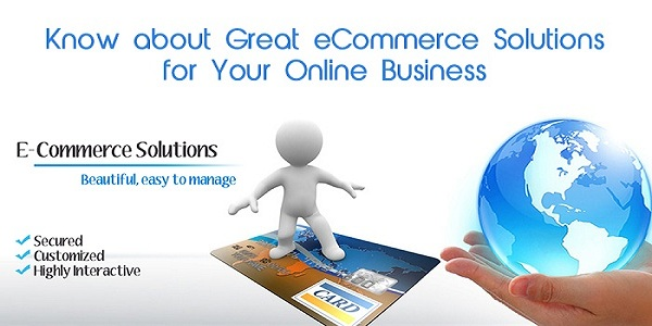 Know-about-Great-eCommerce-Solutions-for-Your-Online-Business