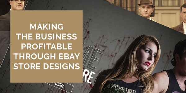 Making-The-Business-Profitable-Through-eBay-Store-Designs