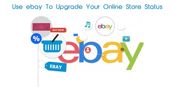 Use-Ebay-To-Upgrade-Your-Online-Store-Status