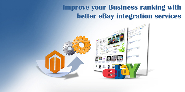 Improve Your Business Ranking with Better eBay Integration Services