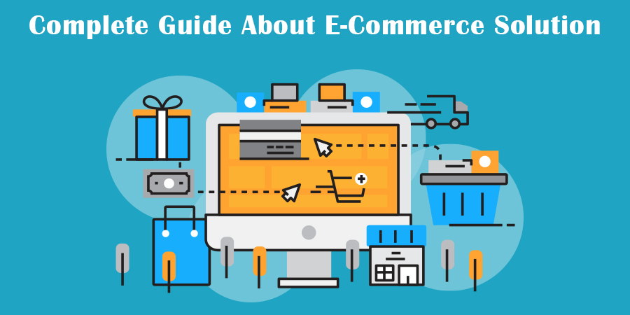 Complete-guide-about-E-Commerce-solution