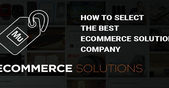 How-to-Select-the-Best-Ecommerce-Solutions-Company