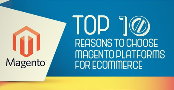 Top-10-Reasons-To-Choose-Magento-For-Your-Ecommerce-Development
