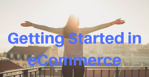 Getting Started in eCommerce